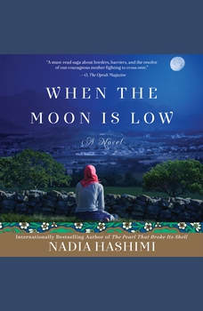 When the Moon Is Low: A Novel, Nadia Hashimi