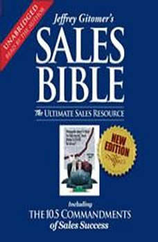 The Sales Bible: The Ultimate Sales Resource, Jeffrey Gitomer