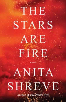 The Stars Are Fire, Anita Shreve