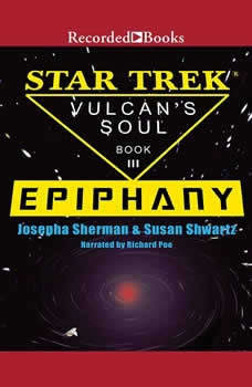 Epiphany: Star Trek: Vulcan's Soul Trilogy Book 3 Star Trek: Vulcan's Soul Trilogy Book 3, Josepha Sherman