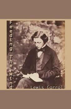 Feeding the Mind, Lewis Carroll