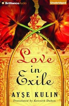 Love in Exile, Ayse Kulin