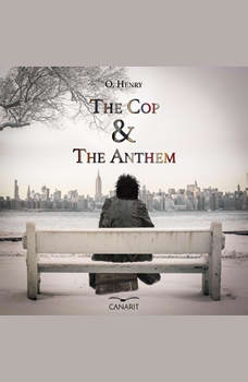 The Cop and the Anthem, O. Henry