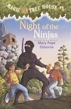 Magic Tree House #5: Night of the Ninjas, Mary Pope Osborne