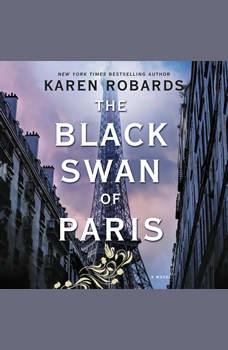 The Black Swan of Paris: A Novel, Karen Robards