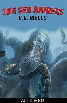 The Sea Raiders, H. G. Wells