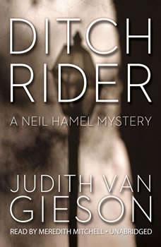 Ditch Rider: A Neil Hamel Mystery, Judith Van Gieson