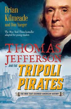 Thomas Jefferson and the Tripoli Pirates (Young Readers Adaptation), Brian Kilmeade