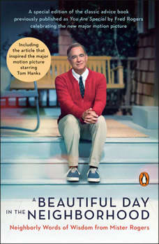 A Beautiful Day in the Neighborhood (Movie Tie-In): Neighborly Words of Wisdom from Mister Rogers, Fred Rogers