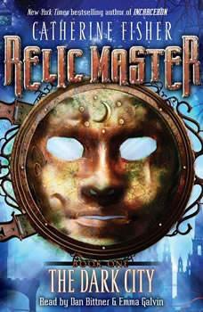 Relic Master: the Dark City, Catherine Fisher