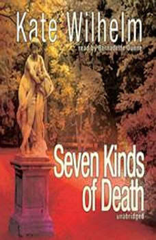 Seven Kinds of Death, Kate Wilhelm