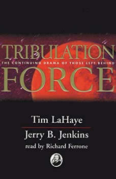 Tribulation Force: The Continuing Drama of Those Left Behind The Continuing Drama of Those Left Behind, Tim LaHaye