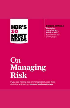 HBR's 10 Must Reads on Managing Risk, Harvard Business Review