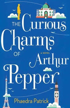 The Curious Charms of Arthur Pepper, Phaedra Patrick