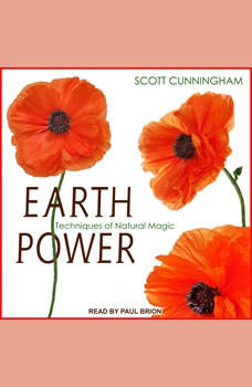 Earth Power: Techniques of Natural Magic, Scott Cunningham