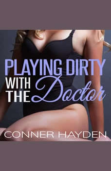 Playing Dirty with the Doctor, Conner Hayden