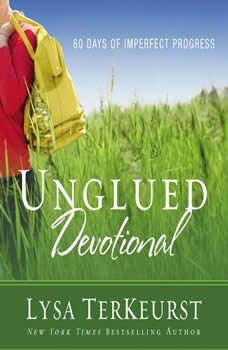 Unglued Devotional: 60 Days of Imperfect Progress, Lysa TerKeurst