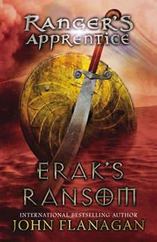 Erak's Ransom: Book 7 Book 7, John Flanagan