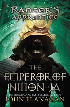 Ranger's Apprentice, Book 10: the Emperor of Nihon-Ja, John Flanagan