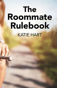 The Roommate Rulebook, Katie Hart