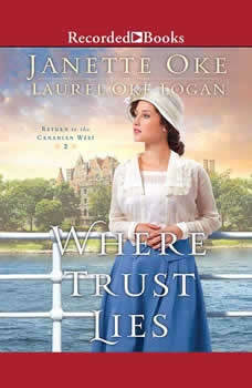 Where Trust Lies: Return to the Canadian West Book #2, Janette Oke