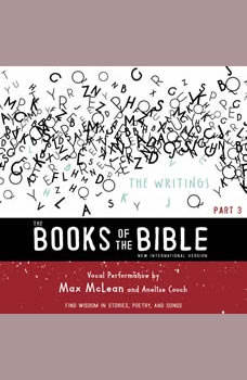 The Books of the Bible Audio Bible - New International Version, NIV: (3) The Writings: Find Wisdom in Stories, Poetry, and Songs, Biblica