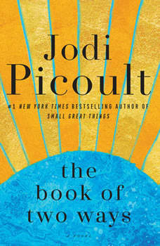The Book of Two Ways: A Novel, Jodi Picoult