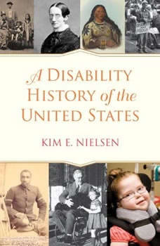 A Disability History of the United States, Kim E. Nielsen