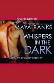 Whispers in the Dark, Maya Banks