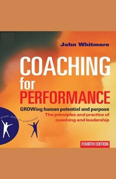 Coaching for Performance FOURTH EDITION, John Whitmore