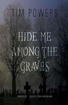 Hide Me among the Graves, Tim Powers