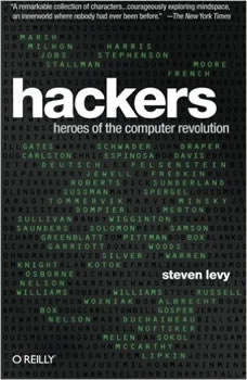 Hackers: Heroes of the Computer Revolution, Steven Levy