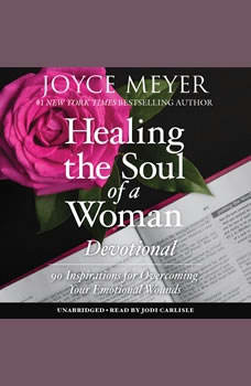 Healing the Soul of a Woman Devotional: 90 Inspirations for Overcoming Your Emotional Wounds, Joyce Meyer