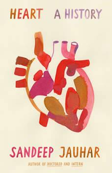 Heart: A History, Sandeep Jauhar