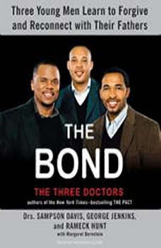 The Bond: Three Young Men Learn to Forgive and Reconnect with Their Fathers Three Young Men Learn to Forgive and Reconnect with Their Fathers, Margaret Bernstein