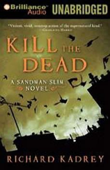 Kill the Dead, Richard Kadrey