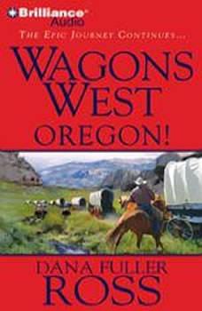 Wagons West Oregon!, Dana Fuller Ross