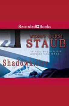 Shadowkiller, Wendy Corsi Staub
