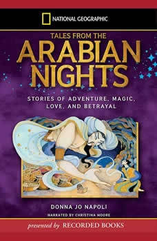 Tales From the Arabian Nights: Stories of Adventure, Magic, Love, and Betrayal, Donna Jo Napoli
