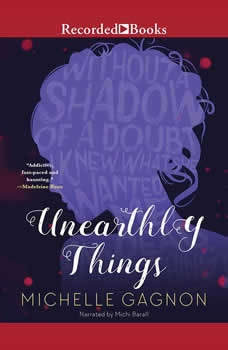 Unearthly Things, Michelle Gagnon