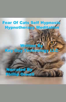 Fear of Cats Self Hypnosis Hypnotherapy Meditation, Key Guy Technology LLC