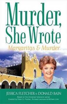 Murder, She Wrote: Margaritas and Murder, Jessica Fletcher; Donald Bain
