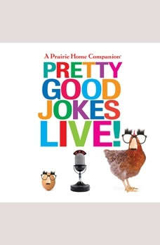 A Prairie Home Companion Pretty Good Jokes Live!, Garrison Keillor