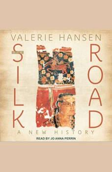 The Silk Road: A New History, Valerie Hansen
