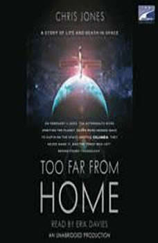 Too Far From Home: A Story of Life and Death in Space, Chris Jones