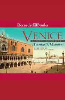 Venice: A New History, Thomas F. Madden