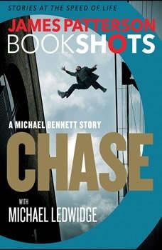 Chase: A BookShot: A Michael Bennett Story, James Patterson