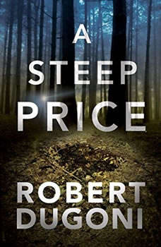 A Steep Price, Robert Dugoni