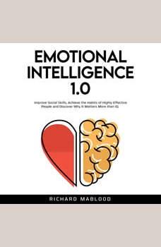 Emotional Intelligence 1.0, Richard Mablood