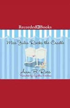 Miss Julia Rocks the Cradle, Ann B. Ross